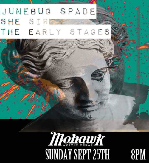 the-early-stages-she-sir-the-mohawk-austin-tx